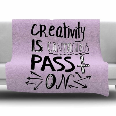 Creativity Is Contagious by Vasare Nar Fleece Blanket Size: 80 L x 60 W