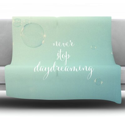 Never Stop Daydreaming Fleece Throw Blanket Size: 60 L x 50 W