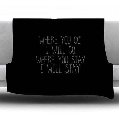 Where You Go Fleece Throw Blanket Size: 60 L x 50 W