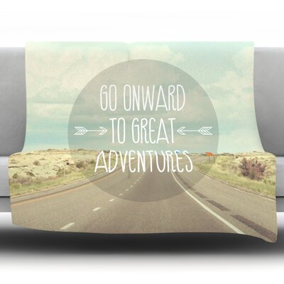 Go Onward to Great Adventures Fleece Throw Blanket Size: 60 L x 50 W
