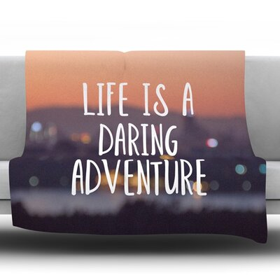 Life Is a Daring Adventure Fleece Throw Blanket Size: 60 L x 50 W