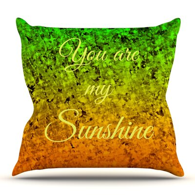You Are My Sunshine Throw Pillow Size: 26 H x 26 W x 5 D