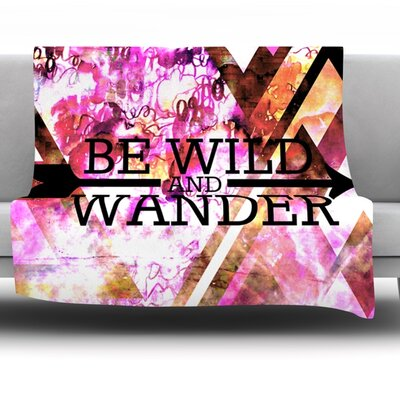 Be Wild and Wander Fleece Throw Blanket Size: 60 L x 50 W