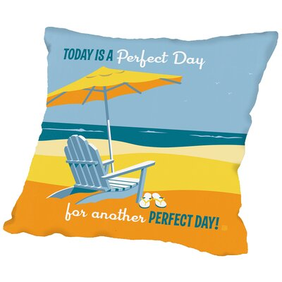 Another Perfect Day Throw Pillow Size: 16 H x 16 W x 2 D