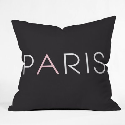Paris Is For Me Polyester Throw Pillow Size: 26 H x 26 W x 7 D