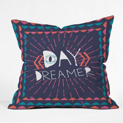 Day Dreamer Polyester Throw Pillow Size: 16 H x 16 W x 4 D