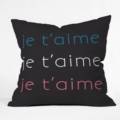 Je Taime Polyester Throw Pillow Size: 16 H x 16 W x 4 D