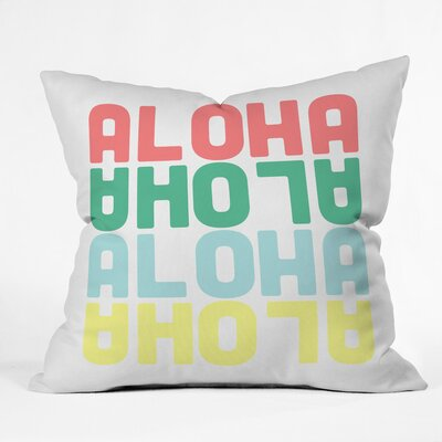Aloha Again Polyester Throw Pillow Size: 18 H x 18 W x 5 D