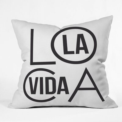 La Vida Loca Polyester Throw Pillow Size: 20 H x 20 W x 6 D