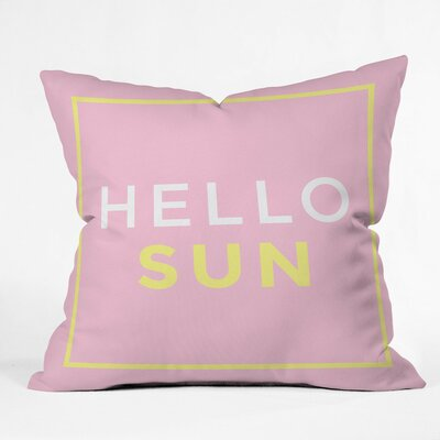 Hello Sun Polyester Throw Pillow Size: 20