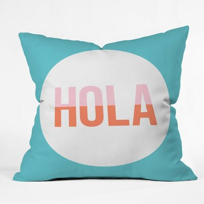 Hola Hola Polyester Throw Pillow Size: 16 H x 16 W x 4 D