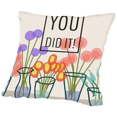 You Did It Throw Pillow Size: 16 H x 16 W x 2 D