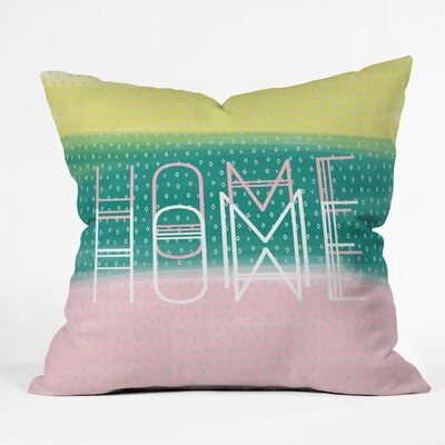 Home Again Polyester Throw Pillow Size: 16 H x 16 W x 4 D