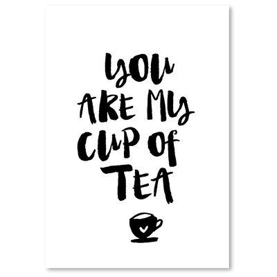 """'You Are My Cup of Tea' Textual Art Size: 24"""" H x 18"""" W EASU8221 34138553"""