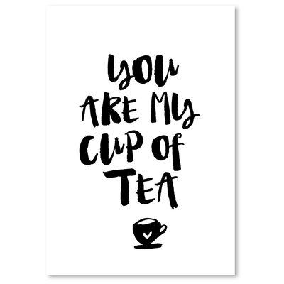'You Are My Cup of Tea' Textual Art EASU8221 34138552