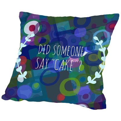 Say Cake 3 Throw Pillow Size: 16 H x 16 W x 2 D