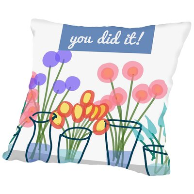 You Did It! 2 Throw Pillow Size: 16 H x 16 W x 2 D