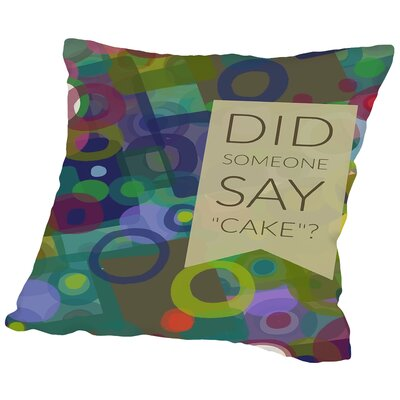 Say Cake Throw Pillow Size: 20 H x 20 W x 2 D