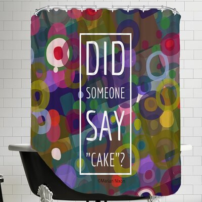 Did Someone Say Cake Shower Curtain