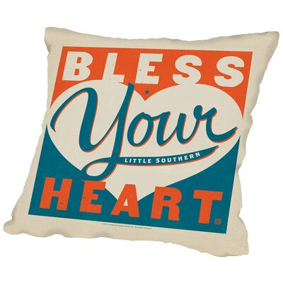 Bless Your Heart Throw Pillow Size: 18 H x 18 W x 2 D
