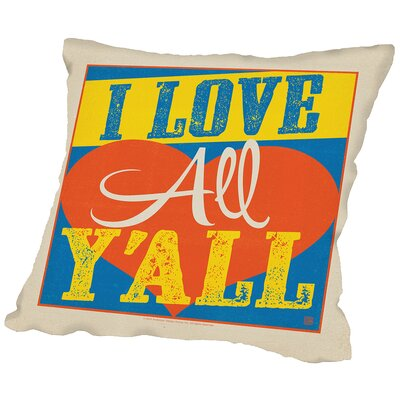 I love All Yall Throw Pillow Size: 20 H x 20 W x 2 D