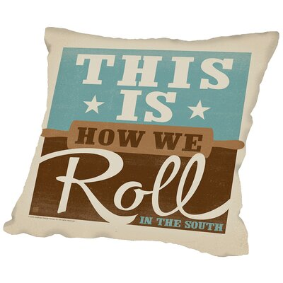 This is How we Roll Throw Pillow Size: 14 H x 14 W x 2 D