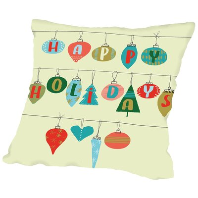 Happy Holidays Throw Pillow Size: 18 H x 18 W x 2 D