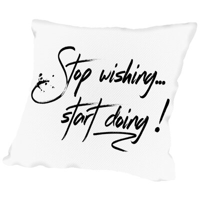 Text Art Start Doing Throw Pillow Size: 18