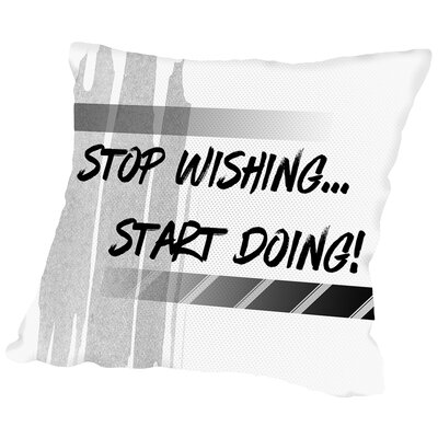 Graphic Art Start Doing Throw Pillow Size: 20 H x 20 W x 2 D