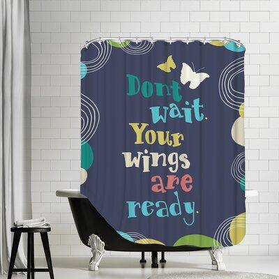 Dont Wait Shower Curtain Color: Dark