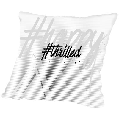 Text Art Happy Thrilled Throw Pillow Size: 14 H x 14 W x 2 D