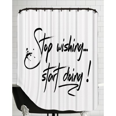 Text Art Start Doing Shower Curtain