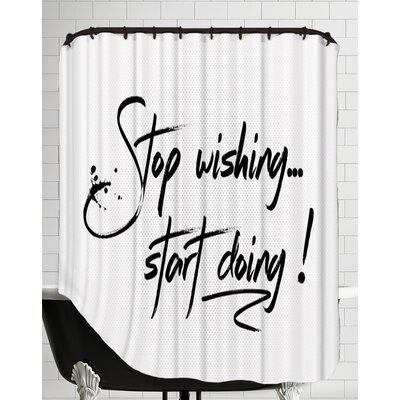 Text Art Start Doing Shower Curtain
