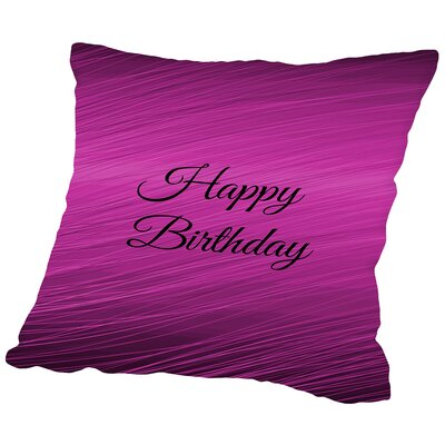 Happy Birthday Throw Pillow Size: 16 H x 16 W x 2 D