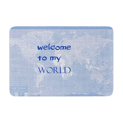Welcome to my World Quote by Catherine Holcombe Bath Mat Color: Indigo, Size: 17W x 24L