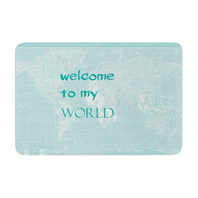 Welcome to my World Quote by Catherine Holcombe Bath Mat Color: Green, Size: 17W x 24L