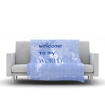 Welcome to my World by Catherine Holcombe Fleece Throw Blanket Size: 80 H x 60 W, Color: Indigo