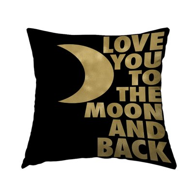 Love You to the Moon and Back Throw Pillow Size: 16 H x 16 W x 2 D