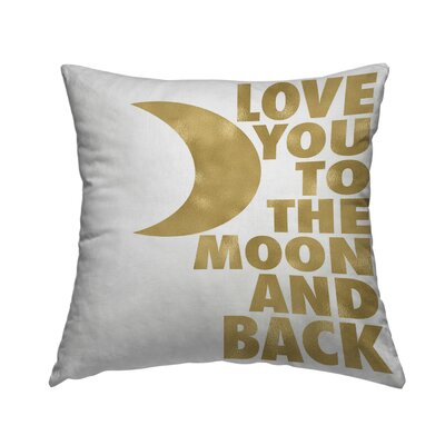 Love You to the Moon and Back Throw Pillow Size: 14 H x 14 W x 2 D