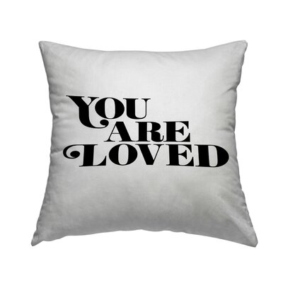 You Are Loved 3 Throw Pillow Size: 16 H x 16 W x 2 D