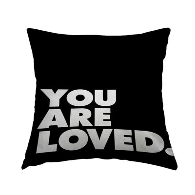 You Are Loved 4 Throw Pillow Size: 14 H x 14 W x 2 D