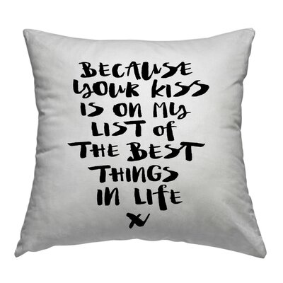 Because Your Kiss is on My List Throw Pillow Size: 14 H x 14 W x 2 D