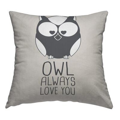 Owl Always Love You Throw Pillow Size: 18 H x 18 W x 2 D