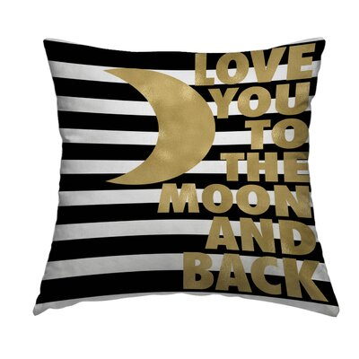 Love You to the Moon and Back Throw Pillow Size: 20 H x 20 W x 2 D