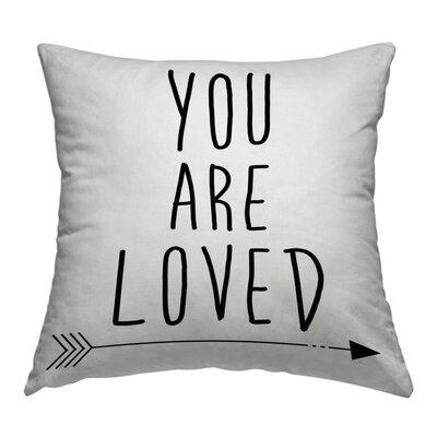 You Are Loved Throw Pillow Size: 18 H x 18 W x 2 D