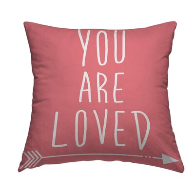 You Are Loved Throw Pillow Size: 16 H x 16 W x 2 D