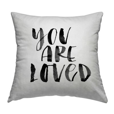 You Are Loved 2 Throw Pillow Size: 16 H x 16 W x 2 D