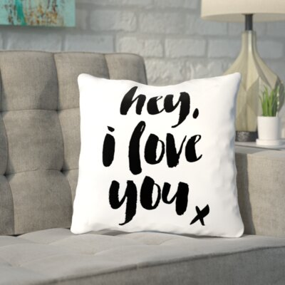 Hey I Love You Throw Pillow Size: 14