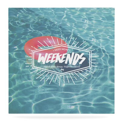 'More Weekends' Graphic Art Print on Metal EUHH1871 37882034