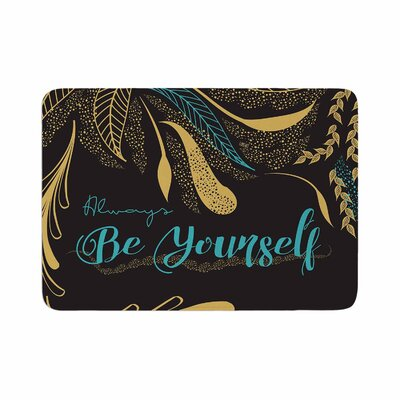 Famenxt Always Be Yourself Memory Foam Bath Rug Size: 0.5 H x 17 W x 24 D, Color: Black/Gold